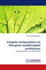 Irregular computations on fine-grain multithreaded architecture