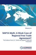 NAFTA Myth: A Weak Case of Regional Free Trade Agreement?