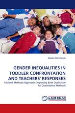 GENDER INEQUALITIES IN TODDLER CONFRONTATION AND TEACHERS'' RESPONSES