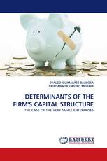 DETERMINANTS OF THE FIRM''S CAPITAL STRUCTURE