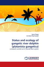 Status and ecology of gangetic river dolphin (platanista gangetica)