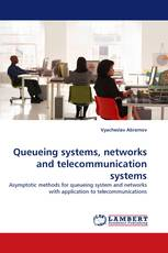 Queueing systems, networks and telecommunication systems