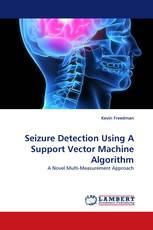 Seizure Detection Using A Support Vector Machine Algorithm