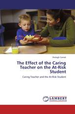 The Effect of the Caring Teacher on the At-Risk Student