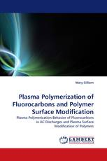 Plasma Polymerization of Fluorocarbons and Polymer Surface Modification