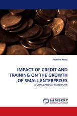 IMPACT OF CREDIT AND TRAINING ON THE GROWTH OF SMALL ENTERPRISES