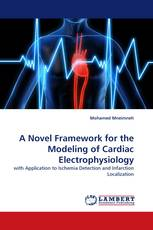 A Novel Framework for the Modeling of Cardiac Electrophysiology