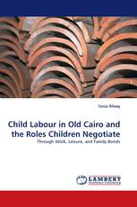 Child Labour in Old Cairo and the Roles Children Negotiate