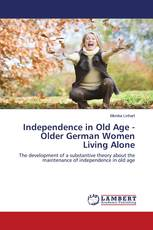 Independence in Old Age - Older German Women Living Alone