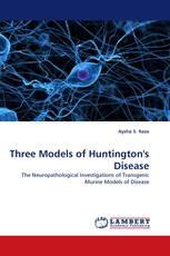 Three Models of Huntington''s Disease