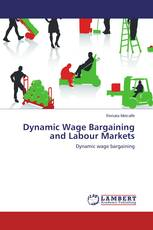 Dynamic Wage Bargaining and Labour Markets