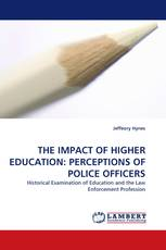 THE IMPACT OF HIGHER EDUCATION: PERCEPTIONS OF POLICE OFFICERS