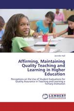 Affirming, Maintaining  Quality Teaching and  Learning in Higher  Education
