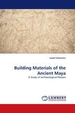 Building Materials of the Ancient Maya