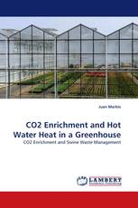 CO2 Enrichment and Hot Water Heat in a Greenhouse