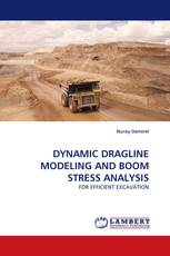 DYNAMIC DRAGLINE MODELING AND BOOM STRESS ANALYSIS