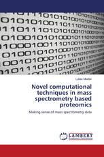 Novel computational techniques in mass spectrometry based proteomics