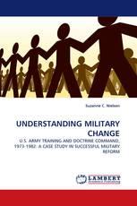 UNDERSTANDING MILITARY CHANGE