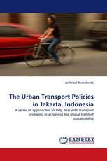 The Urban Transport Policies in Jakarta, Indonesia