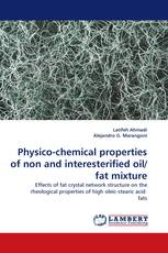 Physico-chemical properties of non and interesterified oil/fat mixture