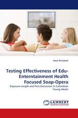 Testing Effectiveness of Edu-Enterntainment Health Focused Soap-Opera