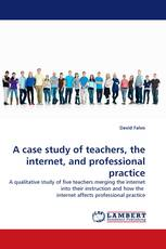 A case study of teachers, the internet, and professional practice