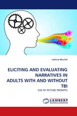 ELICITING AND EVALUATING NARRATIVES IN ADULTS WITH AND WITHOUT TBI