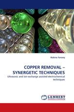 COPPER REMOVAL –SYNERGETIC TECHNIQUES