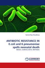 ANTIBIOTIC RESISTANCE IN E.coli and K.pneumoniae spells neonatal death