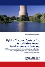 Hybird Thermal System for Sustainable Power Production and Cooling