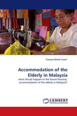 Accommodation of the Elderly in Malaysia