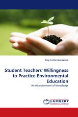 Student Teachers'' Willingness to Practice Environmental Education