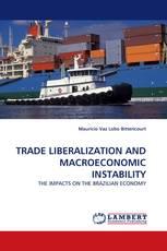 TRADE LIBERALIZATION AND MACROECONOMIC INSTABILITY