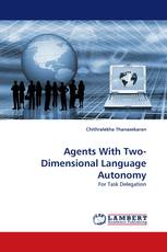 Agents With Two-Dimensional Language Autonomy