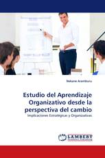 Estudio del Aprendizaje Organizativo desde la perspectiva del cambio