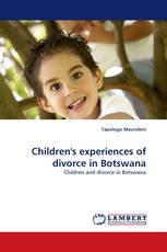 Children''s experiences of divorce in Botswana