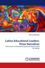Latina Educational Leaders: Three Narratives