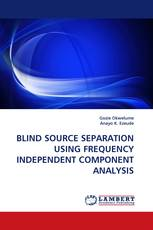 BLIND SOURCE SEPARATION USING FREQUENCY INDEPENDENT COMPONENT ANALYSIS