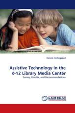 Assistive Technology in the K-12 Library Media Center