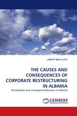 THE CAUSES AND CONSEQUENCES OF CORPORATE RESTRUCTURING IN ALBANIA