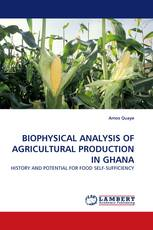 BIOPHYSICAL ANALYSIS OF AGRICULTURAL PRODUCTION IN GHANA