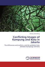 Conflicting Images of Kampung and Kota in Jakarta