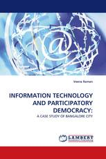 INFORMATION TECHNOLOGY AND PARTICIPATORY DEMOCRACY: