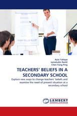 TEACHERS' BELIEFS IN A SECONDARY SCHOOL