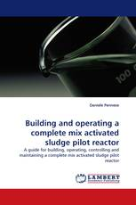 Building and operating a complete mix activated sludge pilot reactor