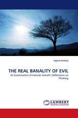 THE REAL BANALITY OF EVIL