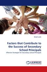 Factors that Contribute to the Success of Secondary School Principals