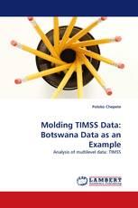 Molding TIMSS Data: Botswana Data as an Example