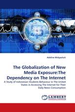 The Globalization of New Media Exposure:The Dependency on The Internet