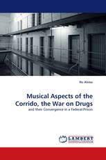 Musical Aspects of the Corrido, the War on Drugs